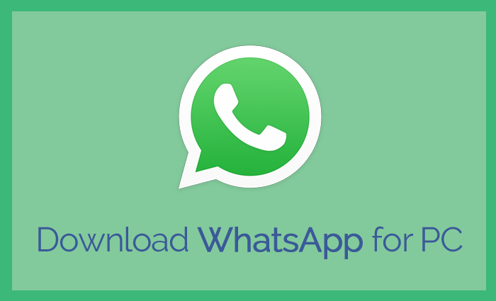 download whatsapp for windows 7 pc